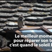 citation positive : réparer sont toit