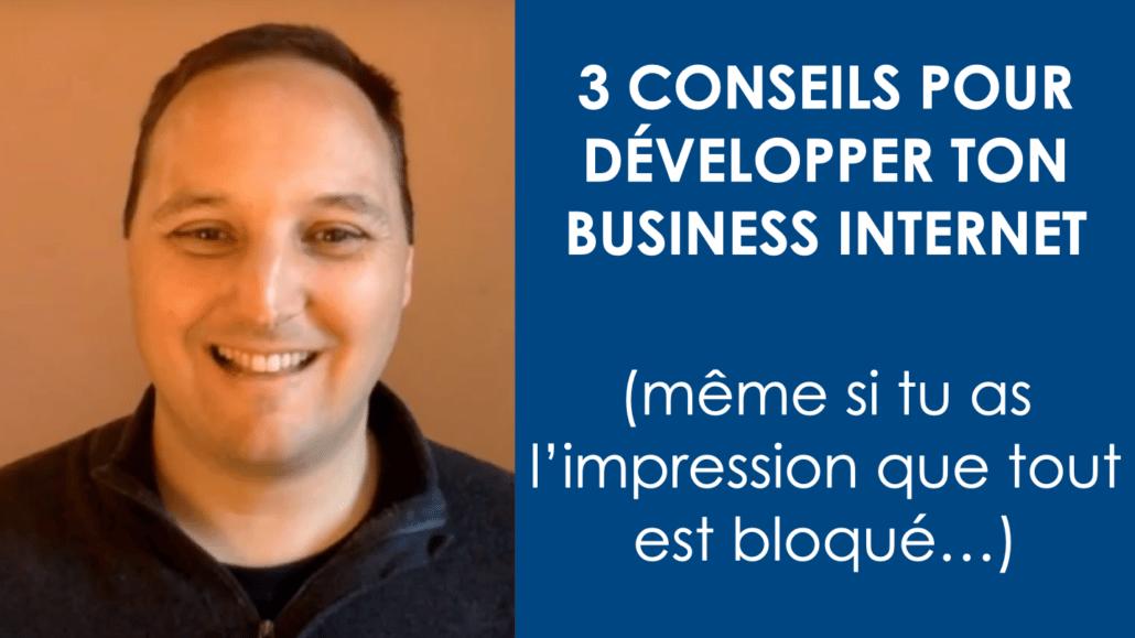 3 conseils pour développer business internet - Gaétan d'Yvoire